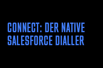 Connect: Der native Salesforce Dialler